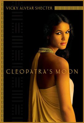 Cleopatra's Moon by author Vicky Alvear Shecter