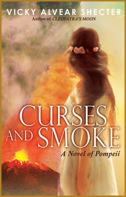 Curses and Smoke: A Novel of Pompeii by author Vicky Alvear Shecter