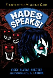HADES SPEAKS: A Guide to the Underworld by the Greek God of the Dead by author Vicky Alvear Shecter