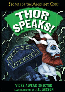 THOR SPEAKS: A Guide to the Norse Realms by the Viking God of Thunder by author Vicky Alvear Shecter