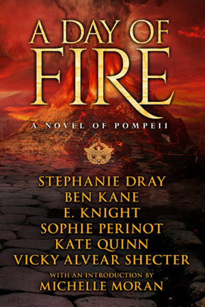 A Day of Fire: A Novel of Pompeii by author Vicky Alvear Shecter
